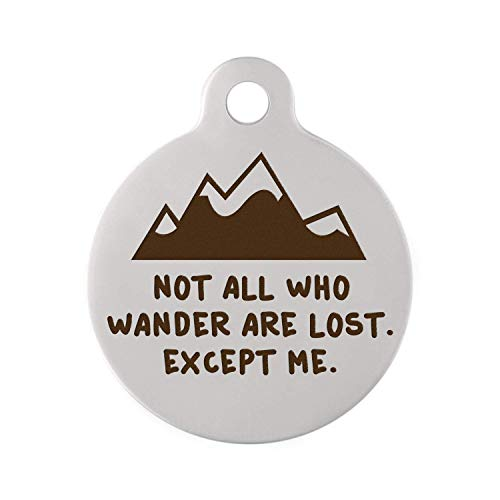 DogIDs Personalized Circle Shaped Dog Identification Tag, 'Not All Who Wonder are Lost', Custom Engraved Single Sided ID Tag with S-Hook and Split Ring - Mountain on Stainless Steel, Large, 1 1/4 in