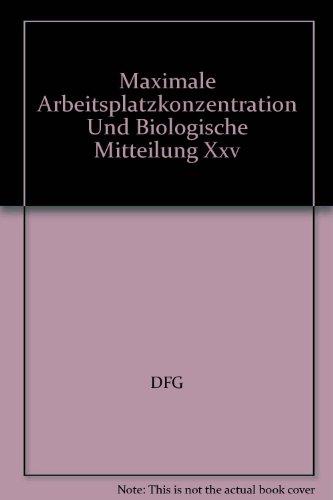Maximale Arbeitsplatzkonzentration und Biologische Arbeitsstofftoleranzwerte: 1989. Mitteilung XXV