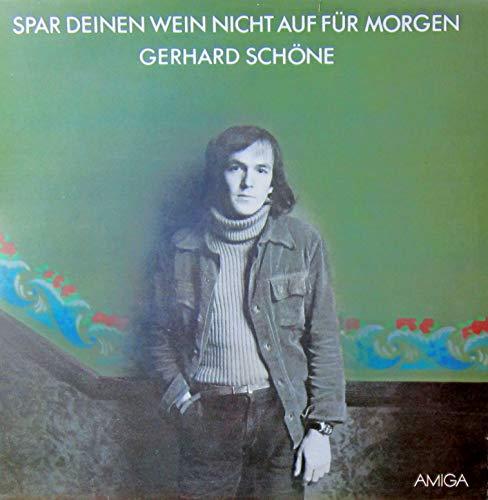 Gerhard Schöne - Spar Deinen Wein Nicht Auf Für Morgen - AMIGA - 8 45 207
