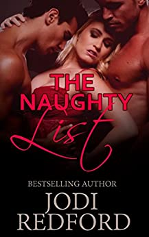 The Naughty List (Make Mine A Menage Book 1) by [Jodi Redford]