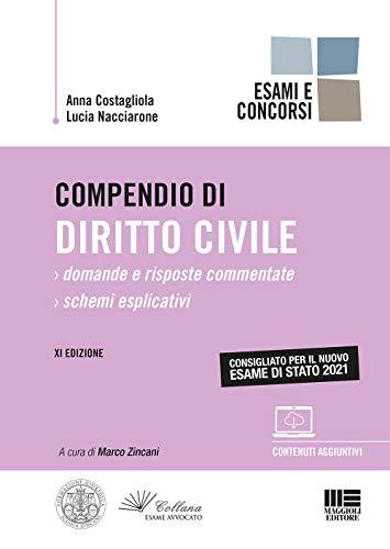 Compendio di Diritto Civile - Esame di Stato 2021. Domande e Risposte Commentate + Schemi Esplicativi con espansione online