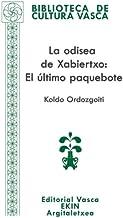 La odisea de Xabiertxo: El último paquebote: Volume 78 (Biblioteca de Cultura Vasca)