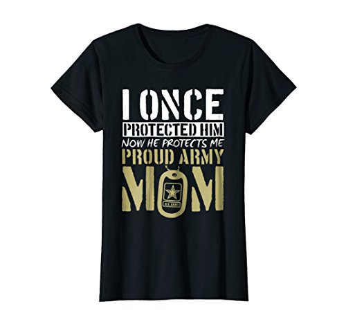 Womens Proud Army Mom Shirt Gift | I Once Protected Him T-Shirt