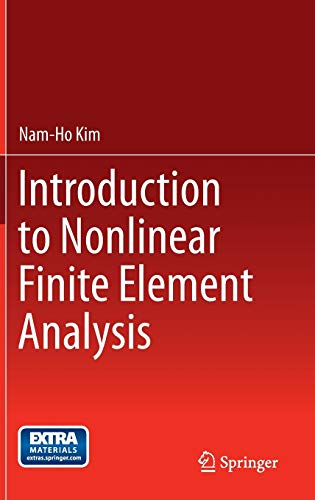 Compare Textbook Prices for Introduction to Nonlinear Finite Element Analysis 2015 Edition ISBN 9781441917454 by Kim, Nam-Ho