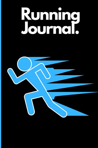 Running Journal: Running Training Log Book To Track Your Daily Runs, Calories Burned, Pace, Distance And More
