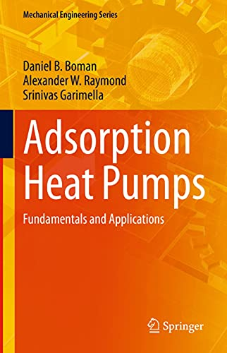 Adsorption Heat Pumps: Fundamentals and Applications (Mechanical Engineering Series) (English Edition)