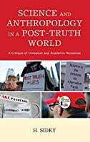 Science and Anthropology in a Post-Truth World: A Critique of Unreason and Academic Nonsense