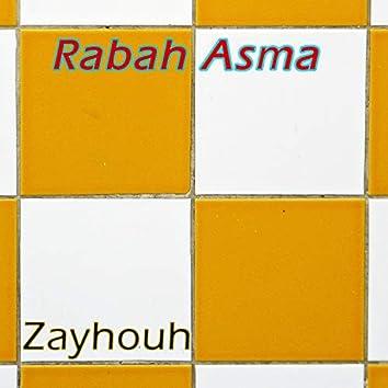 Rabah Asma, Zayhouh