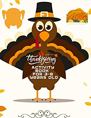Happy Thanksgiving Activity Book For 3-8 Years Old: Large Print Collection of Coloring Pages for easy Beautiful Turkey, Pumpkins & More - Funny Gift for Thanksgiving Lovers boys & Kids Paperback.