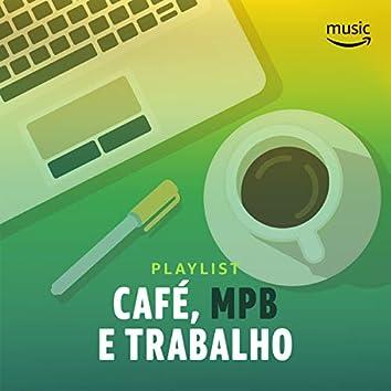 Café, MPB e Trabalho