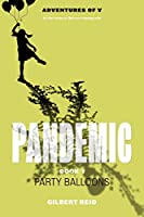 Pandemic Book 1: Party Balloons (The Adventures of V)