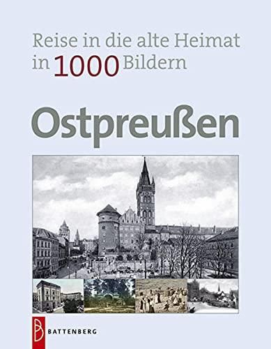 Ostpreußen in 1000 Bildern: Reise in die alte Heimat