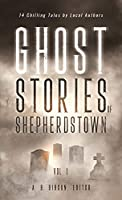 Ghost Stories of Shepherdstown, Vol. 1