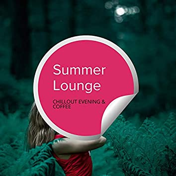 Summer Lounge - Chillout Evening & Coffee