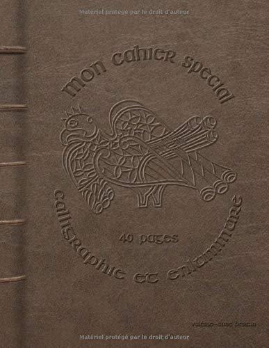 Le cahier spécial calligraphie et enluminure