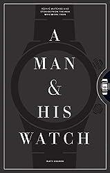 Cover of A Man & His Watch by Matt Hranek