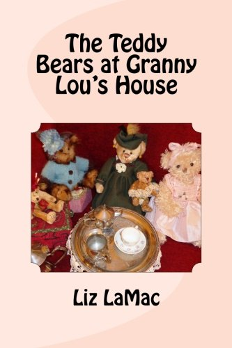 The Teddy Bears at Granny Lou's House, For Children from kindergarten to 3rd