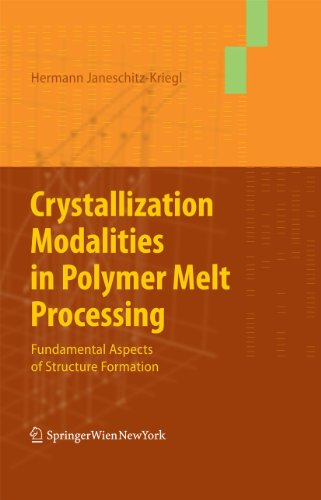 Crystallization Modalities in Polymer Melt Processing: Fundamental ...