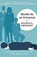 Murder by an Aristocrat (American Mystery Classics)