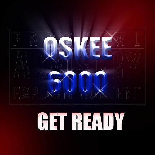 Get Ready (Blast Dat Oskee) [Explicit]