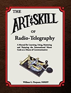 The Art and Skill of Radio-Telegraphy