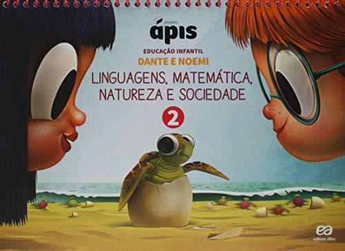 Projeto Ápis - Educação Infantil - Volume 2: Linguagens, matemática, natureza e sociedade