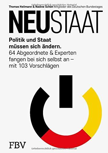 NEUSTAAT: Politik und Staat müssen sich ändern. 64 Abgeordnete & Experten fangen bei sich selbst an – mit 103 Vorschlägen