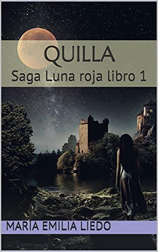 Quilla: Saga Luna roja libro 1