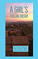 A Girl's Tuscan Dream