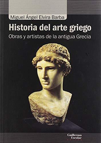 Historia del arte griego: Obras y artistas de la antigua Grecia (Análisis y crítica)