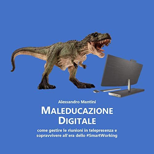 Maleducazione Digitale: come gestire le riunioni in telepresenza e sopravvivere all'era dello #SmartWorking