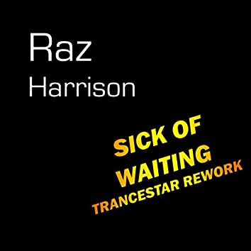 Sick Of Waiting (TranceStar Rework)