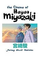 The Cinema of Hayao Miyazaki