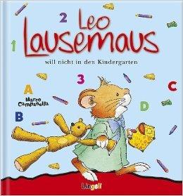 Leo Lausemaus will nicht in den Kindergarten ( 14. Oktober 2004 )