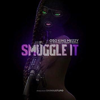 Smuggle It