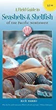 Field Guide to Seashells and Shellfish of the Pacific Northwest