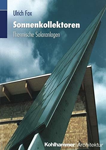 Sonnenkollektoren: Thermische Solaranlagen