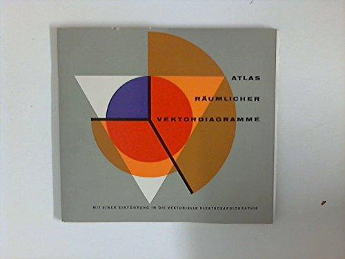 Atlas räumlicher Vektordiagramme : Mit einer Einführung in die vektorielle Elektrokardiographie