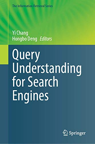 Query Understanding for Search Engines (The Information Retrieval Series, 46)