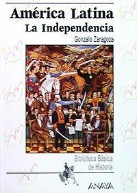 América Latina: la Independencia (Biblioteca Básica De His