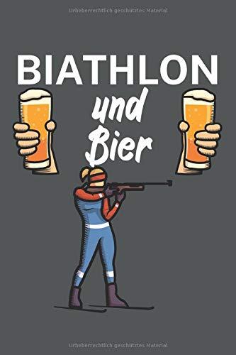 Biathlon und Bier: Biathlonlogbuch/Wettkampflogbuch für Biathlon- oder Zweifach-Kampf-Sportler. 120 Seiten mit Seitenzahlen. Zum Notieren der Treffer ... Rundenzeiten, Punkte und vieles mehr.