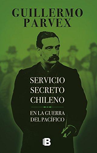 Servicio secreto Chileno: En la guerra del Pacfico