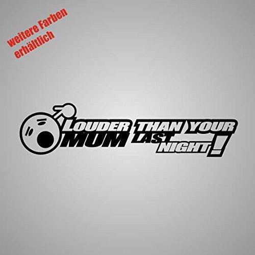 Aufkleber Louder Than Your Mum Last Night Sticker Decal Folie Tuning (schwarz)