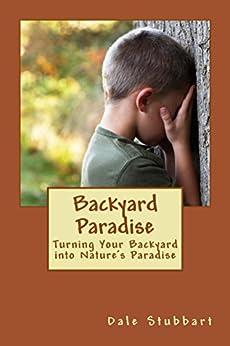 Backyard Paradise by [Dale Stubbart]