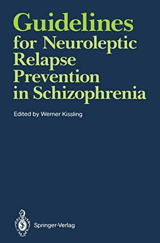 Guidelines for Neuroleptic Relapse Prevention in Schizophrenia: Proceedings of a Consensus Conference held April 19–20, 1989, in Bruges, Belgium (English Edition)