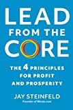 Lead from the Core: The 4 Principles for Profit and Prosperity