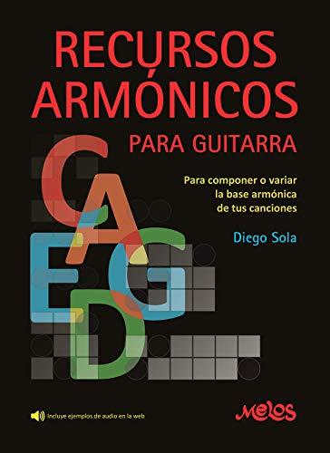 Recursos Armónicos para guitarra: Para componer o variar la base armónica de tus canciones