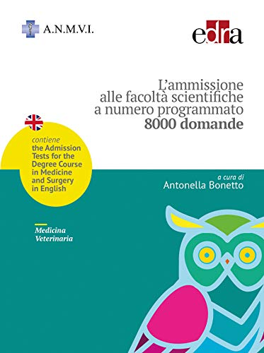 L'ammissione alle facoltà scientifiche a numero programmato. Medicina veterinaria. 8000 domande