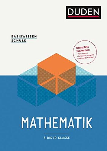 Basiswissen Schule – Mathematik 5. bis 10. Klasse: Das Standardwerk für Schüler