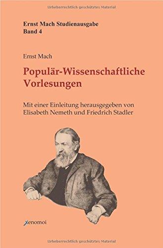 Populär-Wissenschaftliche Vorlesungen: Mit einer Einleitung herausgegeben von Elisabeth Nemeth und Friedrich Stadler (Ernst Mach Studienausgabe)